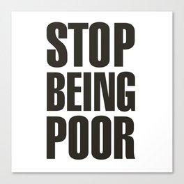 Stop Being Poor - Paris Hilton Canvas Print