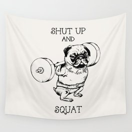 Shut Up and Squat Wall Tapestry