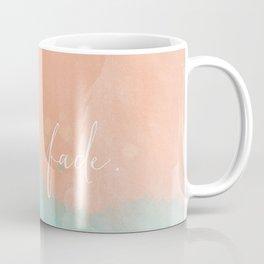 Don't fade Coffee Mug