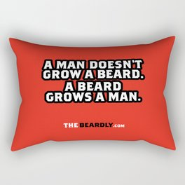 A MAN DOESN'T GROW A BEARD, A BEARD GROWS A MAN. Rectangular Pillow
