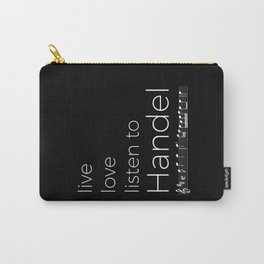 Live, love, listen to Handel (dark colors) Carry-All Pouch