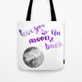 "VIOLET ""LOVE YOU TO THE MOON AND BACK"" QUOTE + MOON Tote Bag"