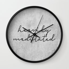 Heavily Meditated: a funny, feminine, typographic piece in black and concrete Wall Clock