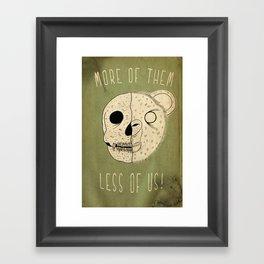 MORE OF THEM LESS OF US Framed Art Print
