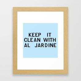 Keep It Clean With Al Jardine Framed Art Print
