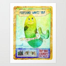Fishyland Wants You! Art Print