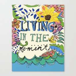 Living in the Moment Canvas Print