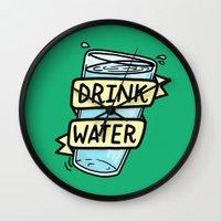 drink Wall Clocks featuring Drink Water by Josh LaFayette