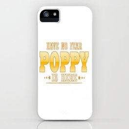 POPPY IS HERE iPhone Case