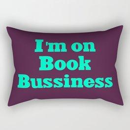 I'm on book bussiness Rectangular Pillow