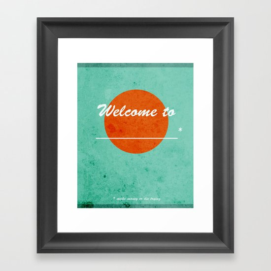Welcome to _________ Framed Art Print