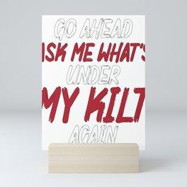 Bagpiper Gift Ask Me What is Under My Kilt Bagpipe Mini Art Print