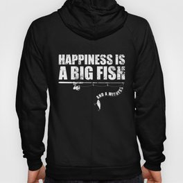 Happiness Is A Big Fish And A Witness design For Fishermen Hoody