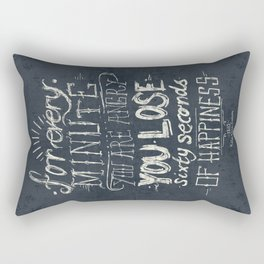 For every minute you are angry you lose sixty seconds of happiness  Rectangular Pillow