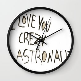 Jerusalem Graffiti. I Love You Crazy Astronaut Wall Clock