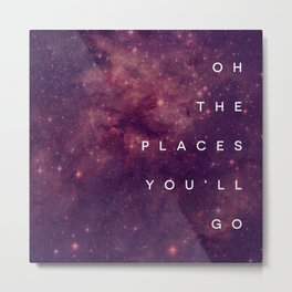 The Places You'll Go I Metal Print