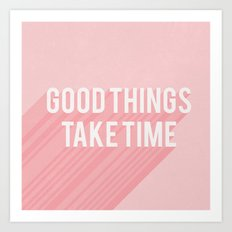 Good Things Take Time (pink) Art Print