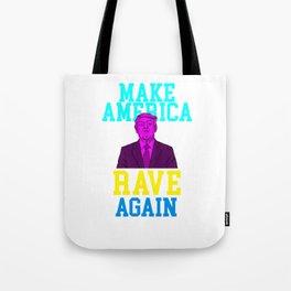 Government Politics USA Gift Make America Rave Again Donald Trump Tote Bag