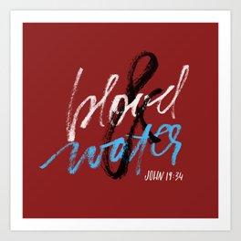 Blood & water Art Print