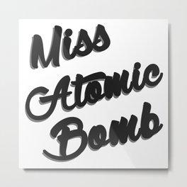 Miss Atomic Bomb Metal Print