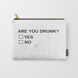Are You Drunk Carry-All Pouch