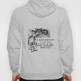 Imagination is the only weapon in the war against reality Hoody