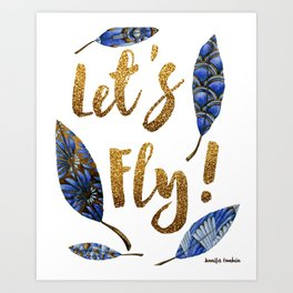 Lets Fly! Art Print
