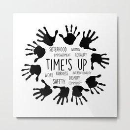 Time's Up Metal Print