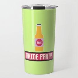 Bride Party Beer Bottle T-Shirt D6542 Travel Mug