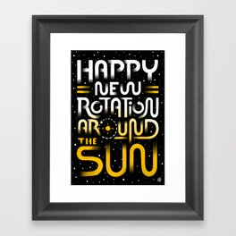 Happy New Rotation around the Sun Framed Art Print