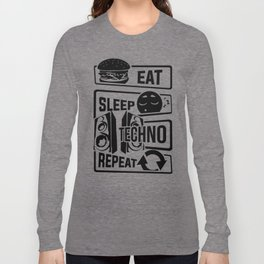 Eat Sleep Techno Repeat - Party Electronic Music Long Sleeve T-shirt