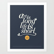 Art is Long, Life is Short. Art Print
