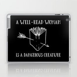 A Well-Read Woman is a Dangerous Creature (Inverted) Laptop & iPad Skin