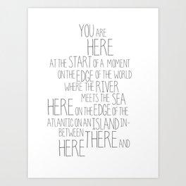 You Are Here Print Art Print