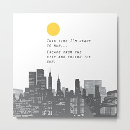 Escape from the City... Metal Print