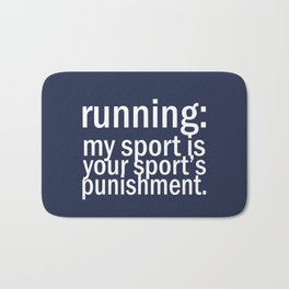 My Sport Is Your Sports Punishment. Bath Mat