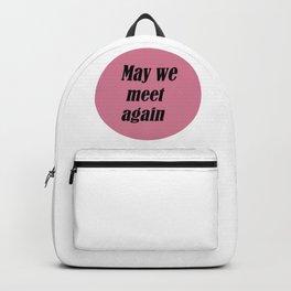 May we meet again  Backpack