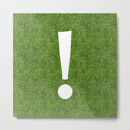 exclamation mark on the grass Metal Print
