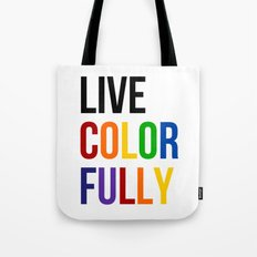 Live Colorfully with Rainbow Colors Tote Bag