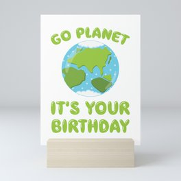 Go Planet It's Your Birthday Earth Day graphic Mini Art Print