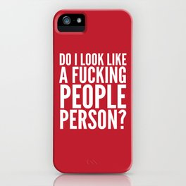 DO I LOOK LIKE A FUCKING PEOPLE PERSON? (Crimson) iPhone Case