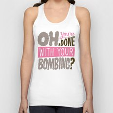 Done With Your Bombing Unisex Tank Top