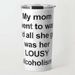 Mom/ Alcoholism Travel Mug