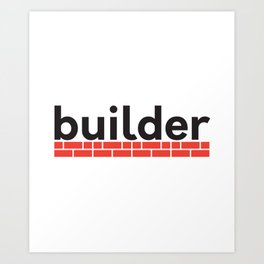 builder Art Print