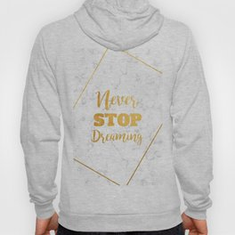 Never Stop Dreaming Hoody