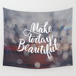 Make Today Beautiful Wall Tapestry