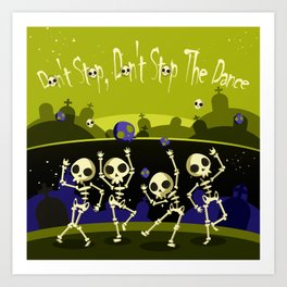 """Don't Stop, Don't Stop The Dance (Halloween Party)"" Art Print"