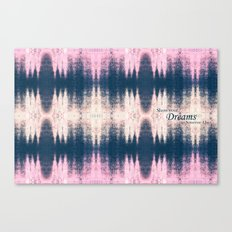 Show Your Dreams... Canvas Print
