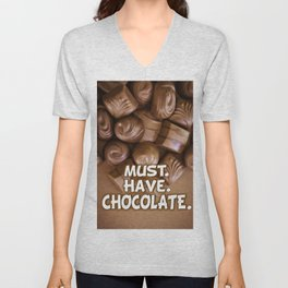 Must. Have. Chocolate. Unisex V-Neck