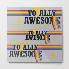 TotallyAwesome Metal Print